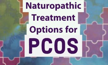 Six Ways to Treat PCOS with Naturopathic Medicine