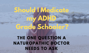 Should I medicate my ADHD grade schooler? The one question I ask parents.